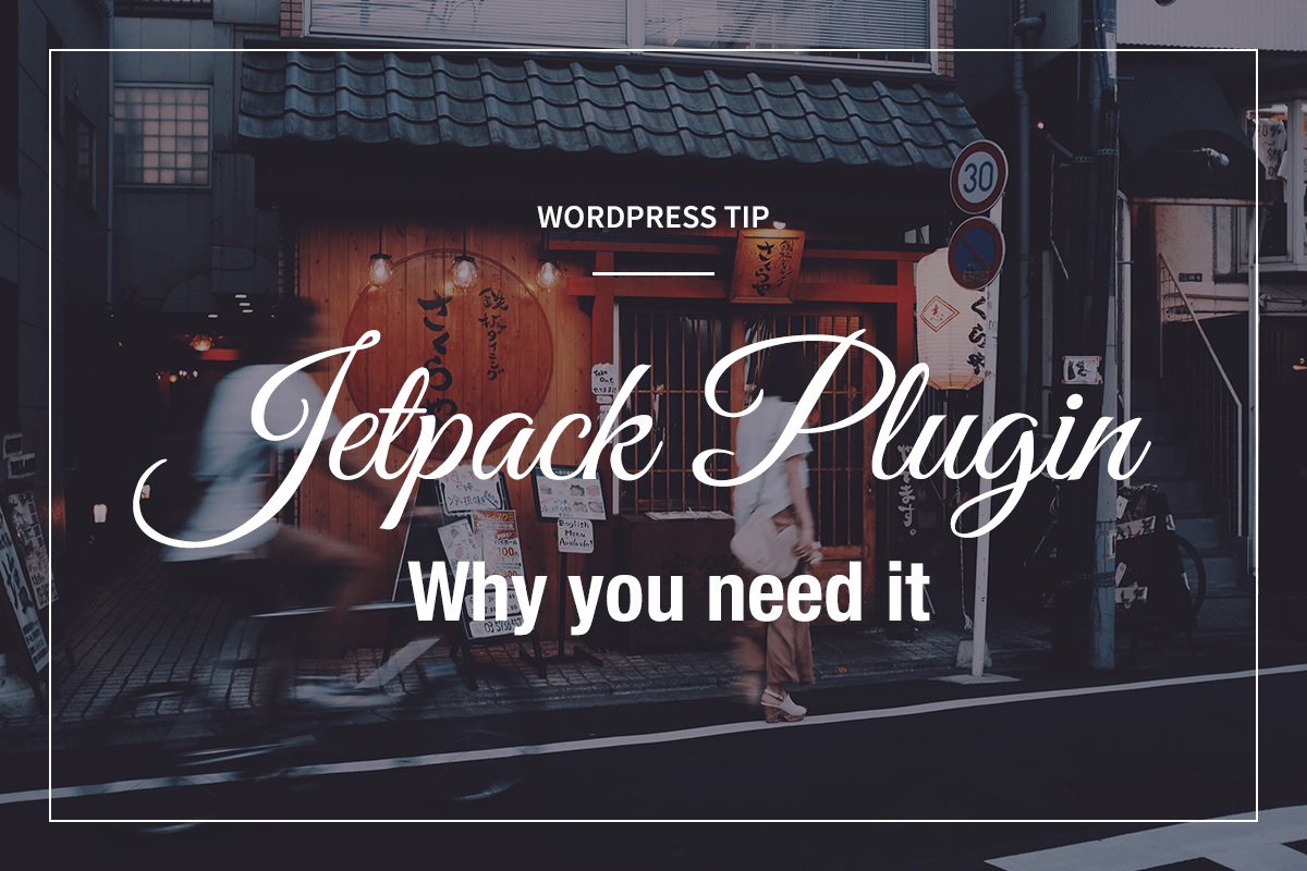 Jetpack Plugin, why you need it.